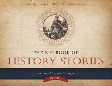 The Big Book of History Stories for History 1- a Christian homeschool history curriculum