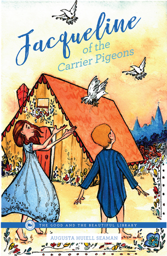 Jacqueline of the Carrier Pigeons by August Huiell Seaman