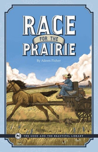 A book for young readers from The Good and the Beautiful Library: Race for the Prairie by Aileen Fisher