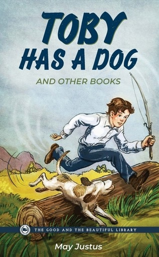 Toby Has a Dog and Other Books by May Justus