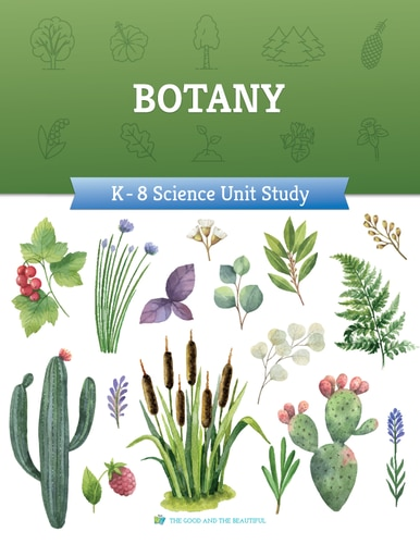 Botany- Homeschool science curriculum for ages Kindergarten through eighth grade.