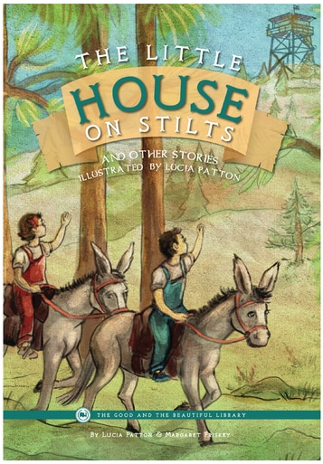 The Little House on Stilts and Other Stories by Lucia Patton & Margaret Friskey