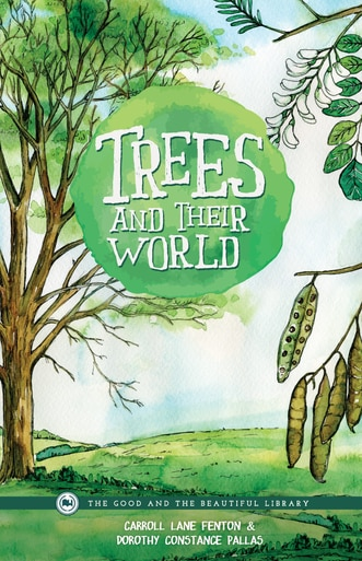 Trees and Their World - A non fiction homeschool science book about trees.