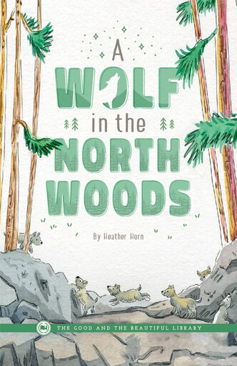 Front Cover A Wolf in the North Woods By Heather Horn - 1A