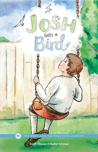 Front Cover Josh Gets a Bird By Joseph Wiseman and Heather Wiseman - 1A