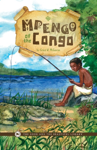 From The Good and the Beautiful library, Mpengo of the Congo by Grace W McGavran, a geographical fiction and good book for teens.