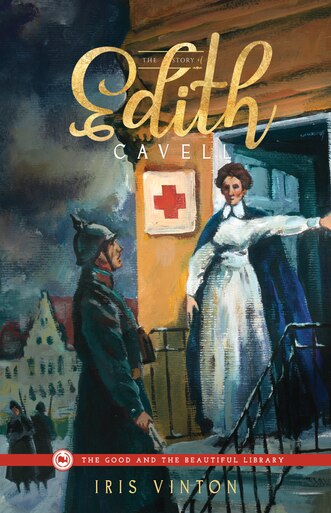 From The Good and the Beautiful library,The Story of Edith Cavell by Iris Vinton, a book for teens.