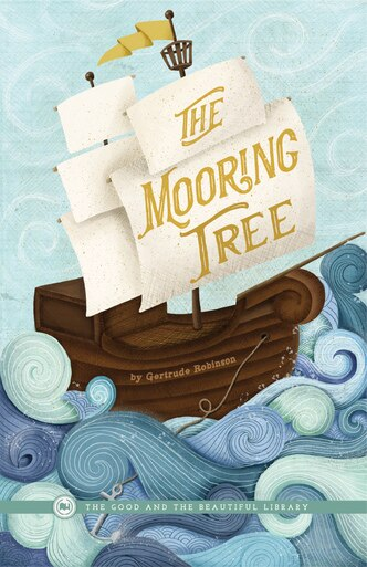 From The Good and the Beautiful library, The Mooring Tree by Gertrude Robinson, a historical fiction about Jamestown and colonial America. A good book to accompany homeschool history curriculum.