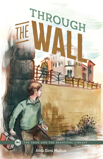 From The Good and the Beautiful library, Through the Wall by Alida Sims Malkus, a historical fiction about post WWII Europe. A good book to accompany homeschool history curriculum.
