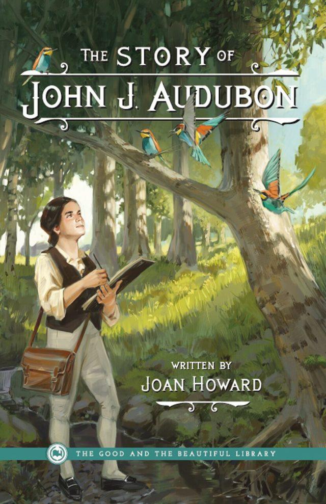 The Story of John J. Audubon by Joan Howard